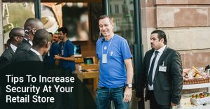Tips To Increase Security At Your Retail Store