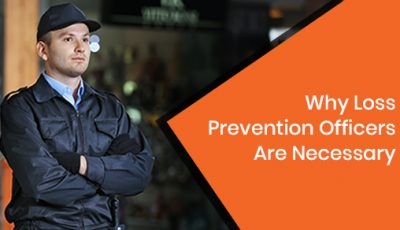 Why Loss Prevention Officers Are Necessary