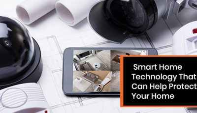 Smart Home Technology That Can Help Protect Your Home