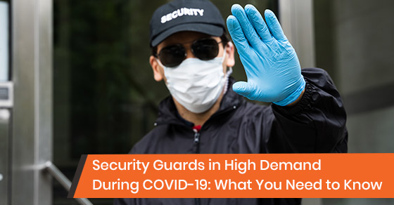 Security guards in high demand during COVID-19