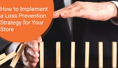 Loss prevention strategy for your store