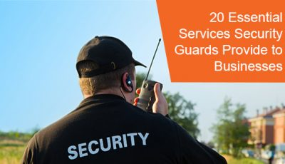 Essential Services provided by Security Guards to Businesses